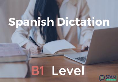 spanish dictation B1